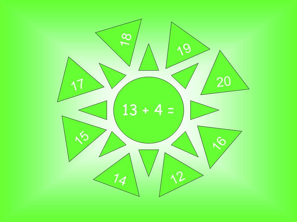 13 + 4 = 17 19 20 18 16 15 12 14
