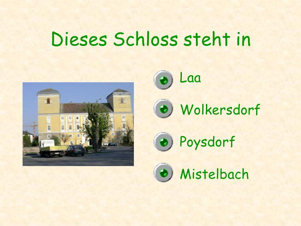 Dieses Schloss steht in Laa Wolkersdorf Poysdorf Mistelbach