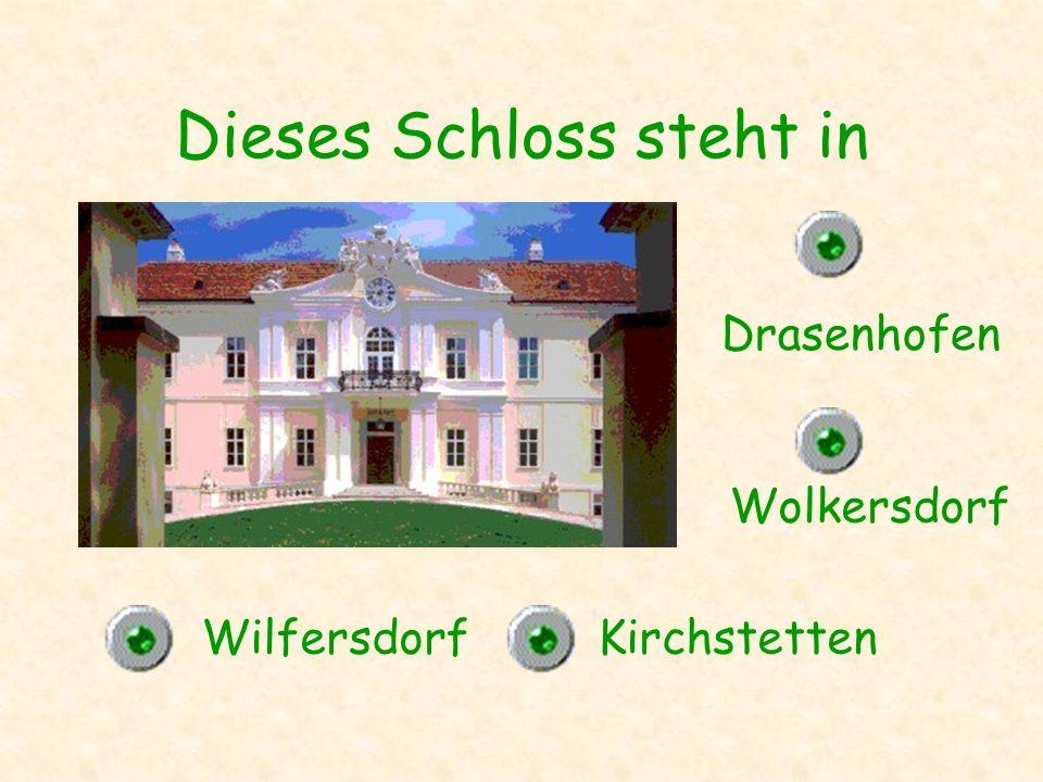 Das Schloss steht in Kirchstetten Wilfersdorf Loosdorf Wolkersdorf