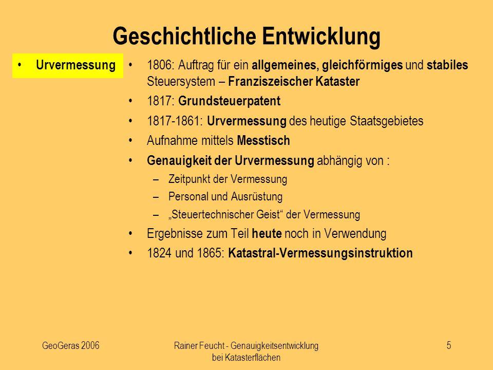 GeoGeras 2006Rainer Feucht - Genauigkeitsentwicklung bei Katasterflächen 5 Urvermessung 1806: Auftrag für ein allgemeines, gleichförmiges und stabiles
