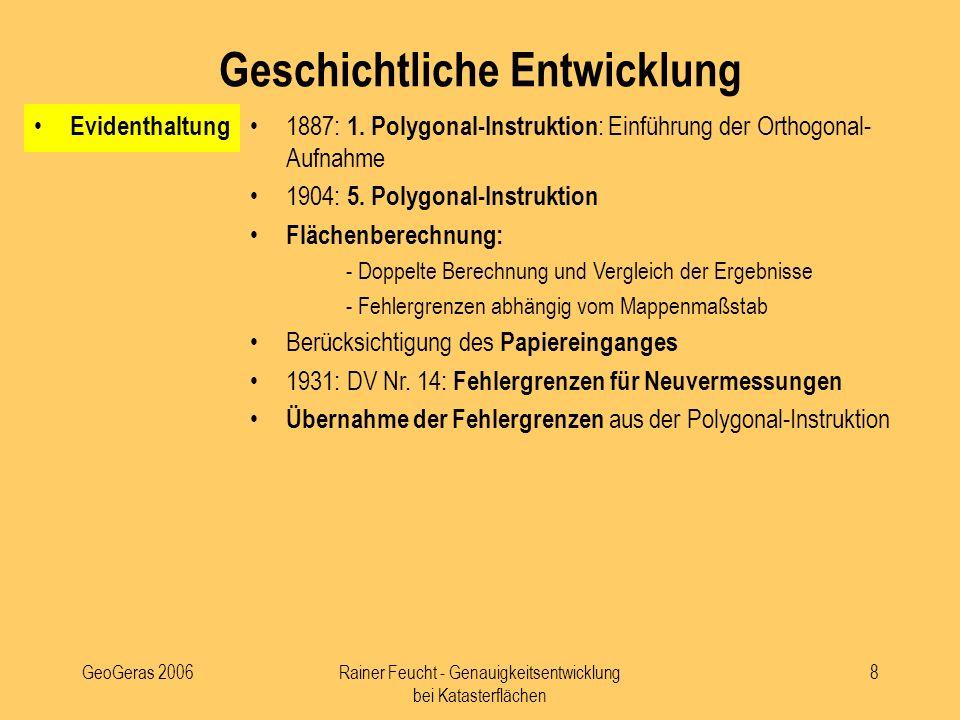 GeoGeras 2006Rainer Feucht - Genauigkeitsentwicklung bei Katasterflächen 8 Evidenthaltung 1887: 1. Polygonal-Instruktion : Einführung der Orthogonal-