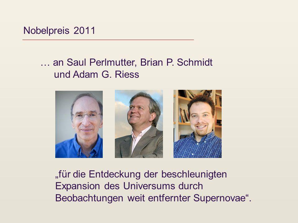 Nobelpreis 2011 … an Saul Perlmutter, Brian P. Schmidt und Adam G. Riess für die Entdeckung der beschleunigten Expansion des Universums durch Beobacht