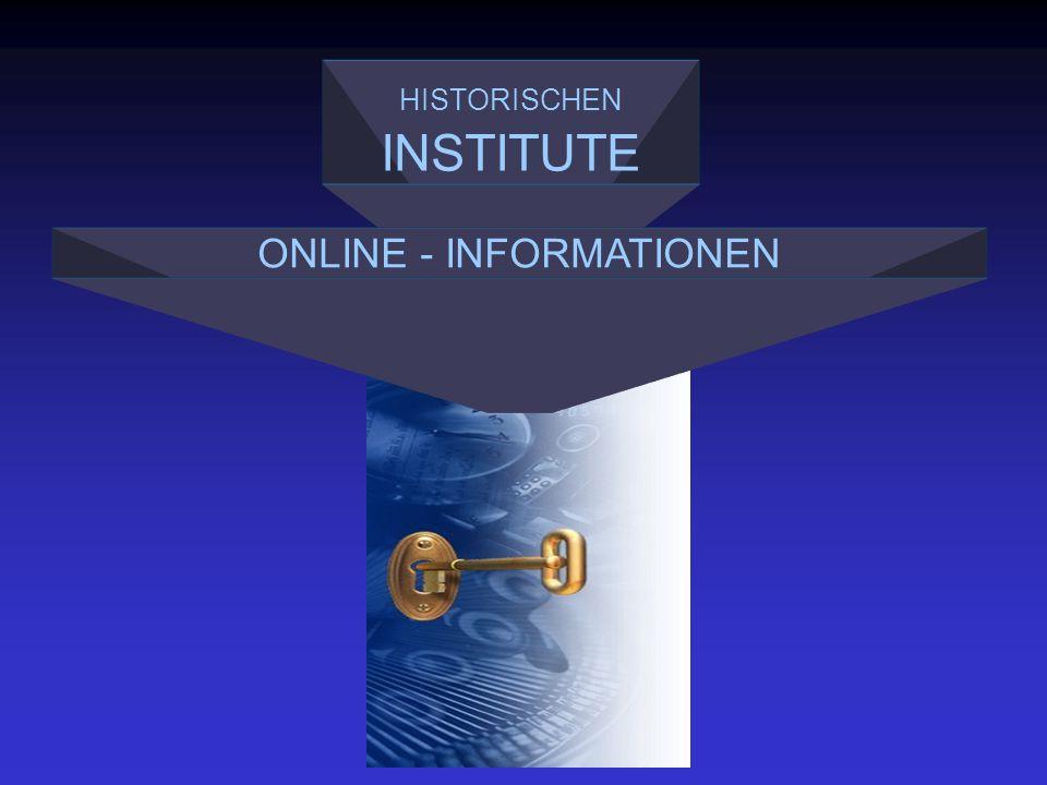 HISTORISCHEN INSTITUTE ONLINE - INFORMATIONEN