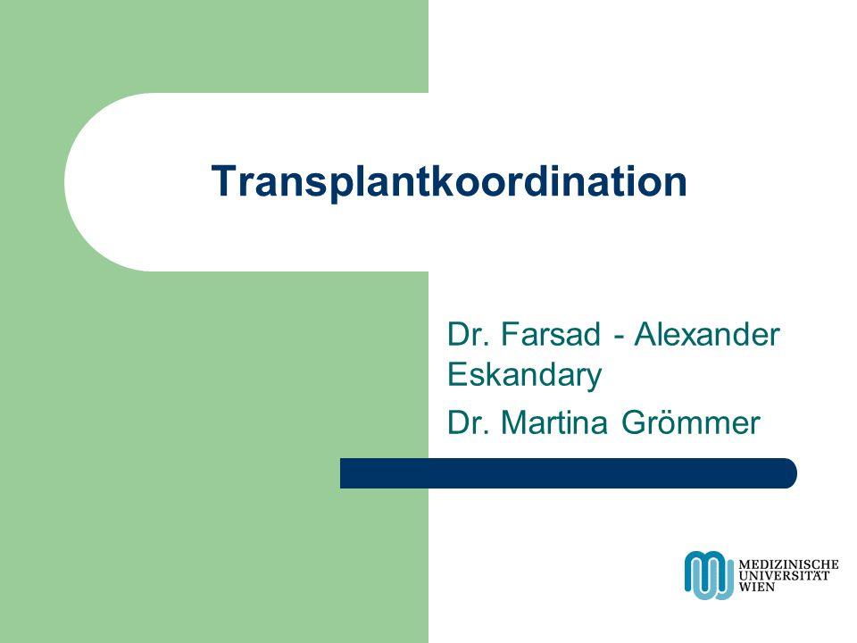 Transplantkoordination Dr. Farsad - Alexander Eskandary Dr. Martina Grömmer