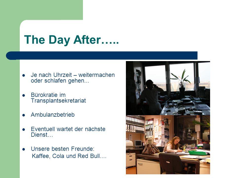 The Day After…..Je nach Uhrzeit – weitermachen oder schlafen gehen...