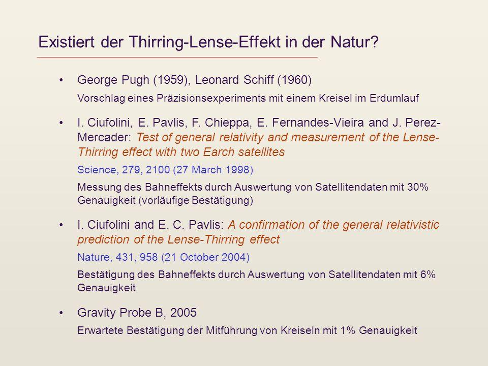 Existiert der Thirring-Lense-Effekt in der Natur? George Pugh (1959), Leonard Schiff (1960) Vorschlag eines Präzisionsexperiments mit einem Kreisel im
