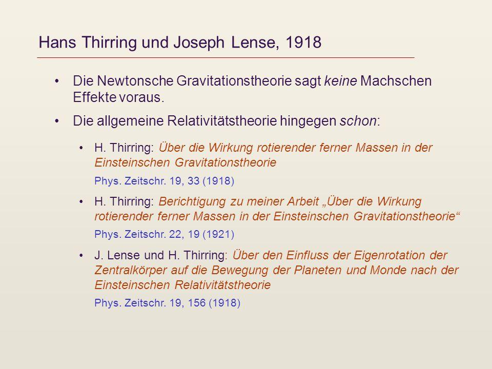 Hans Thirring und Joseph Lense, 1918 Die Newtonsche Gravitationstheorie sagt keine Machschen Effekte voraus.