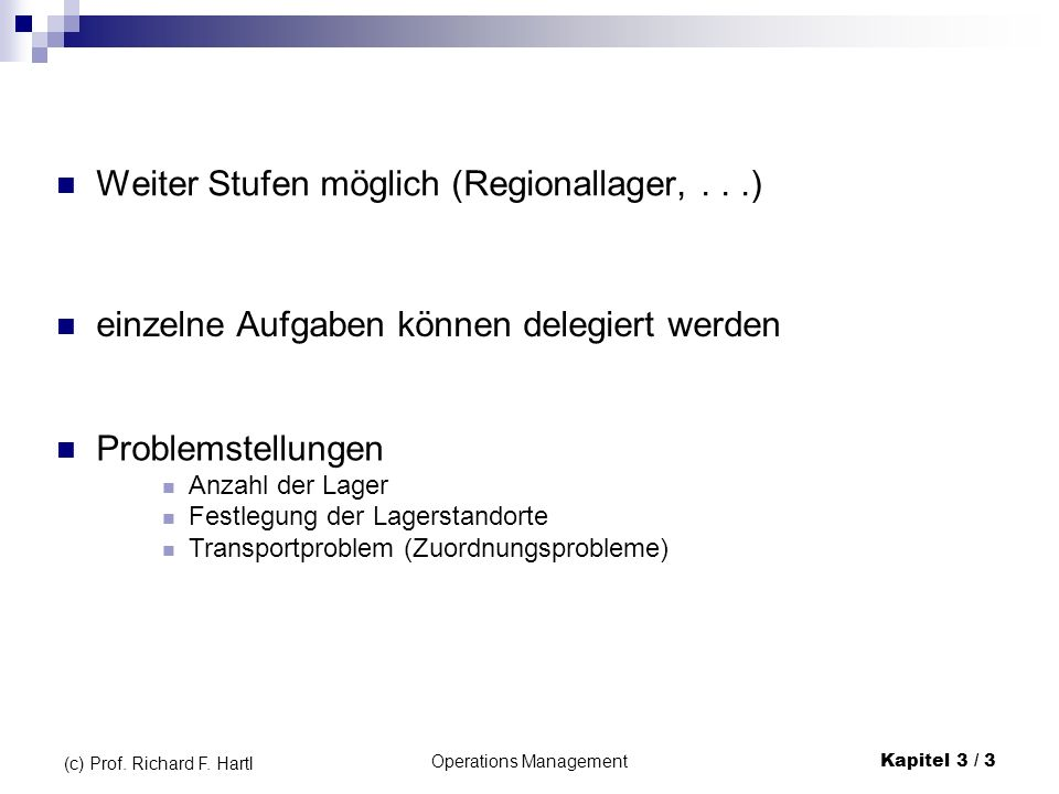 Operations ManagementKapitel 3 / 4 (c) Prof.Richard F.