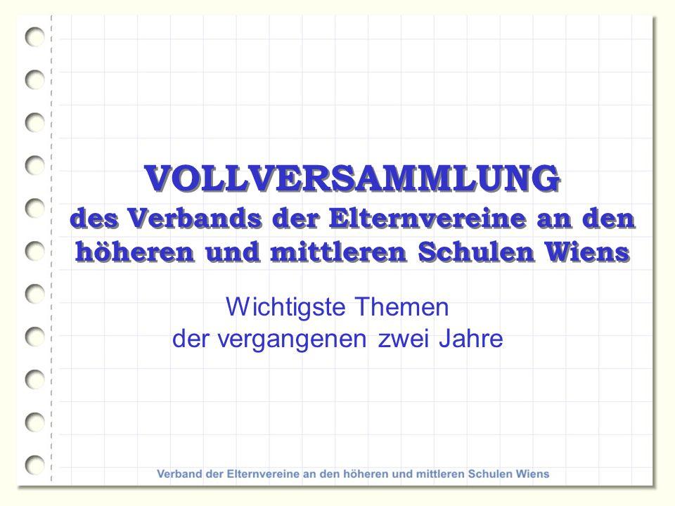 VOLLVERSAMMLUNG des Verbands der Elternvereine an den höheren und mittleren Schulen Wiens Wichtigste Themen der vergangenen zwei Jahre