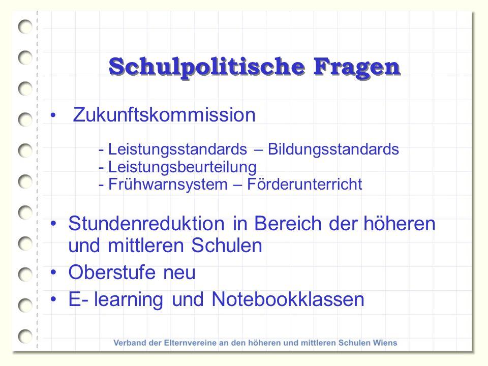 Schulpolitische Fragen Zukunftskommission - Leistungsstandards – Bildungsstandards - Leistungsbeurteilung - Frühwarnsystem – Förderunterricht Stundenr