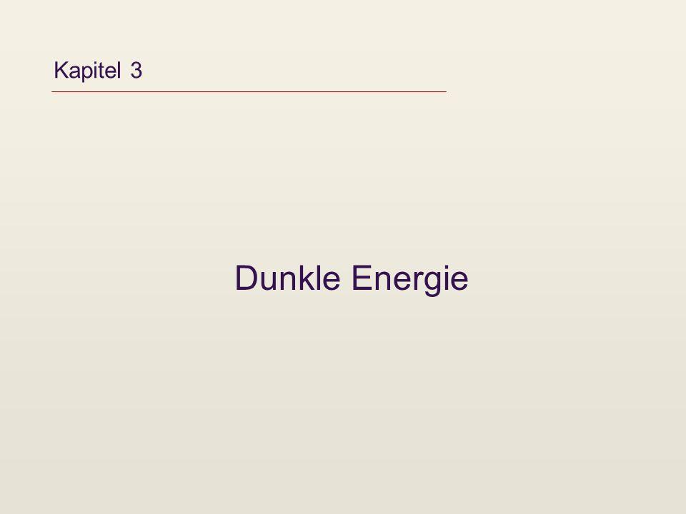 Kapitel 3 Dunkle Energie