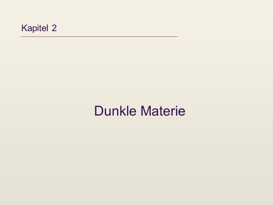 Kapitel 2 Dunkle Materie