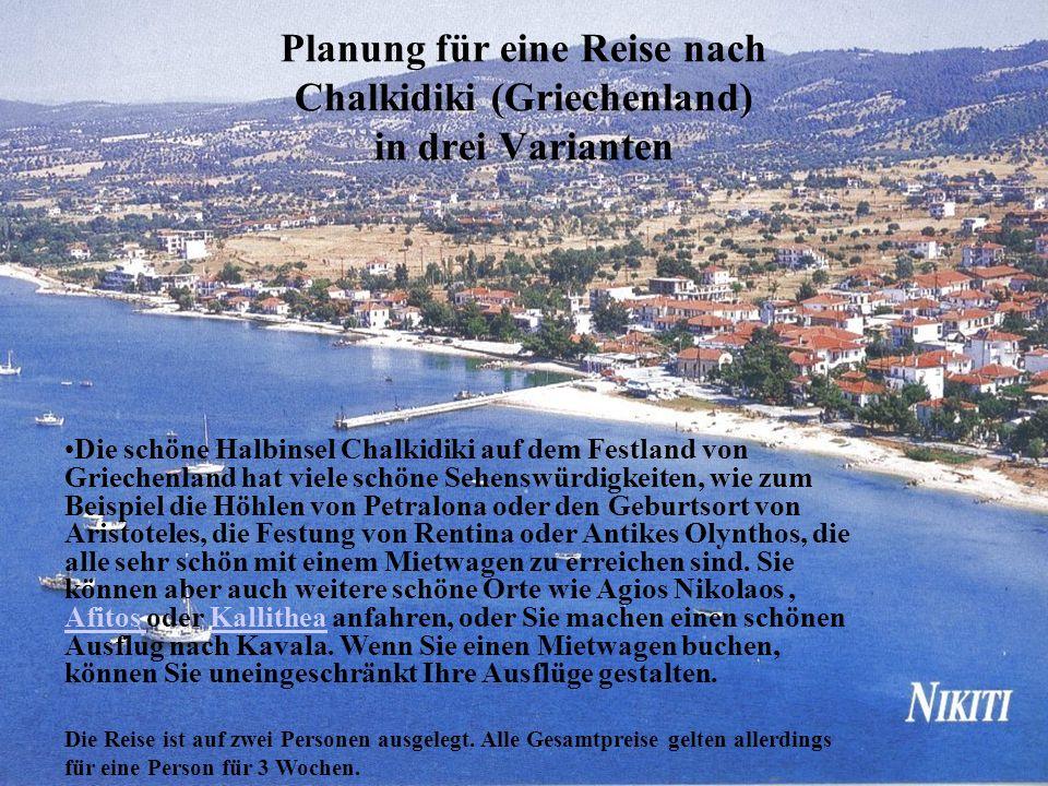 Planung für eine Reise nach Chalkidiki (Griechenland) in drei Varianten Die schöne Halbinsel Chalkidiki auf dem Festland von Griechenland hat viele sc