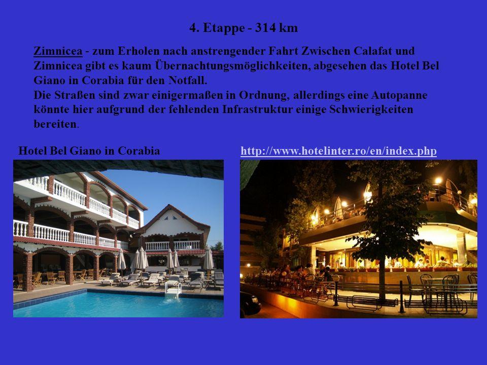 4. Etappe - 314 km Zimnicea - zum Erholen nach anstrengender Fahrt Zwischen Calafat und Zimnicea gibt es kaum Übernachtungsmöglichkeiten, abgesehen da