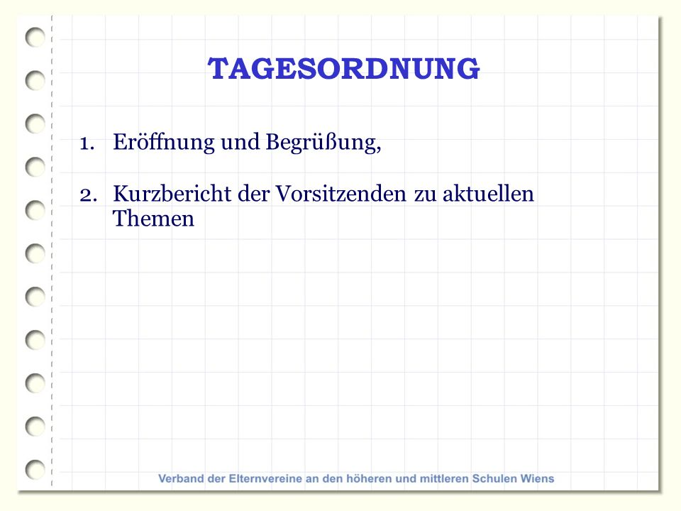 TAGESORDNUNG 1.Eröffnung und Begrüßung, 2.Kurzbericht der Vorsitzenden zu aktuellen Themen