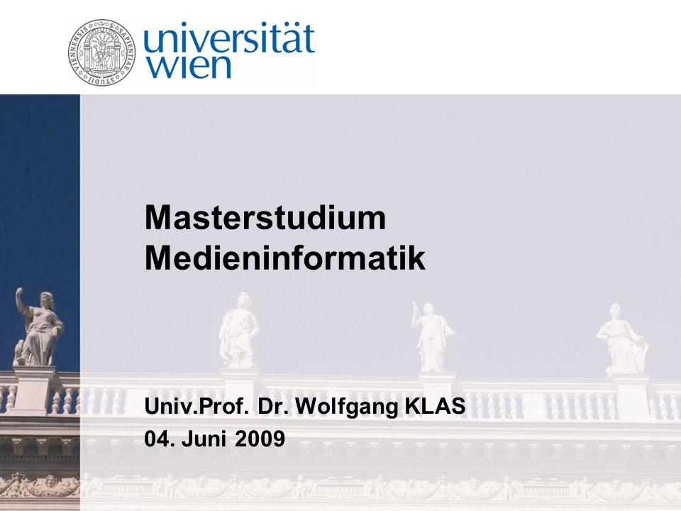 Masterstudium Medieninformatik Univ.Prof. Dr. Wolfgang KLAS 04. Juni 2009