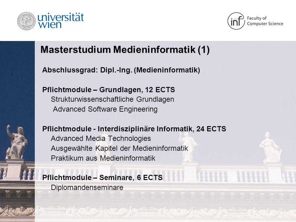 Masterstudium Medieninformatik (1) Abschlussgrad: Dipl.-Ing.