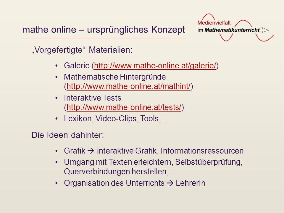 mathe online – ursprüngliches Konzept Galerie (http://www.mathe-online.at/galerie/)http://www.mathe-online.at/galerie/ Mathematische Hintergründe (htt