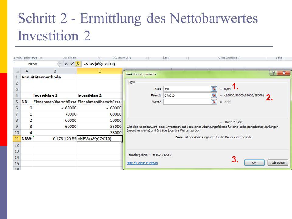 Schritt 2 - Ermittlung des Nettobarwertes Investition 2 1. 2. 3.