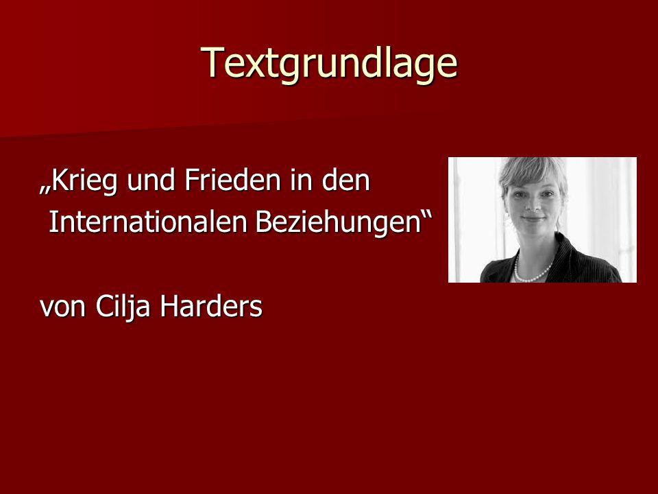 Textgrundlage Krieg und Frieden in den Internationalen Beziehungen Internationalen Beziehungen von Cilja Harders