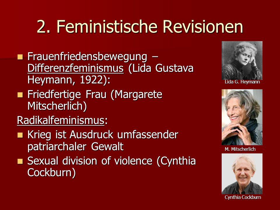 2. Feministische Revisionen Frauenfriedensbewegung – Differenzfeminismus (Lida Gustava Heymann, 1922): Frauenfriedensbewegung – Differenzfeminismus (L