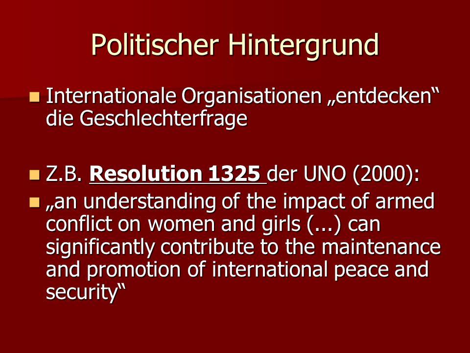 Politischer Hintergrund Internationale Organisationen entdecken die Geschlechterfrage Internationale Organisationen entdecken die Geschlechterfrage Z.