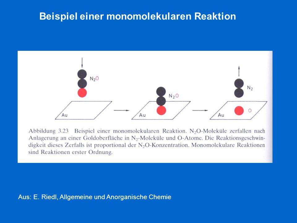 Aus: E. Riedl, Allgemeine und Anorganische Chemie Beispiel einer monomolekularen Reaktion