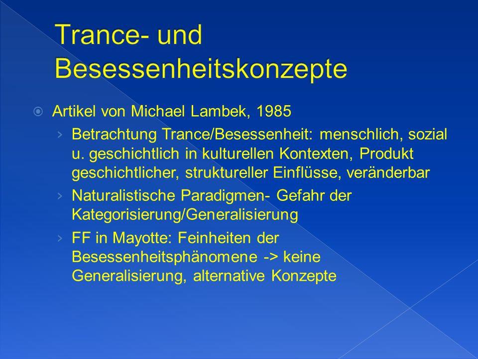 Artikel von Michael Lambek, 1985 Betrachtung Trance/Besessenheit: menschlich, sozial u.
