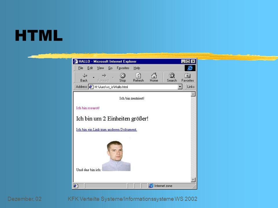 Dezember, 02KFK Verteilte Systeme/Informationssysteme WS 2002 HTML