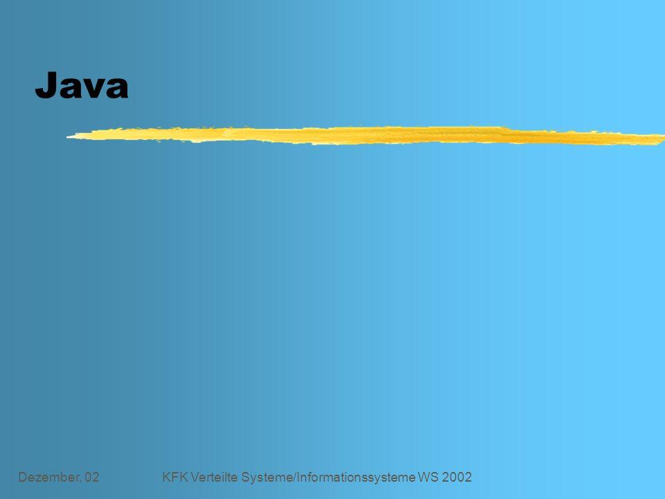 Dezember, 02KFK Verteilte Systeme/Informationssysteme WS 2002 Java