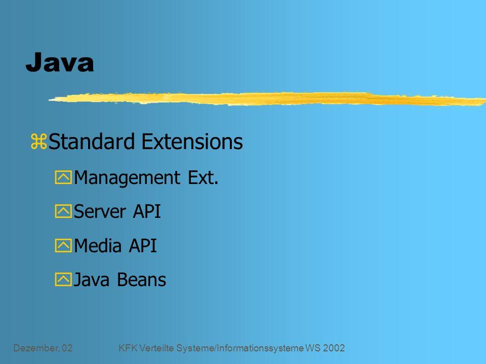 Dezember, 02KFK Verteilte Systeme/Informationssysteme WS 2002 Java zStandard Extensions yManagement Ext.