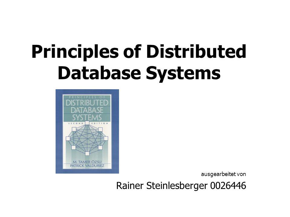 Principles of Distributed Database Systems ausgearbeitet von Rainer Steinlesberger 0026446