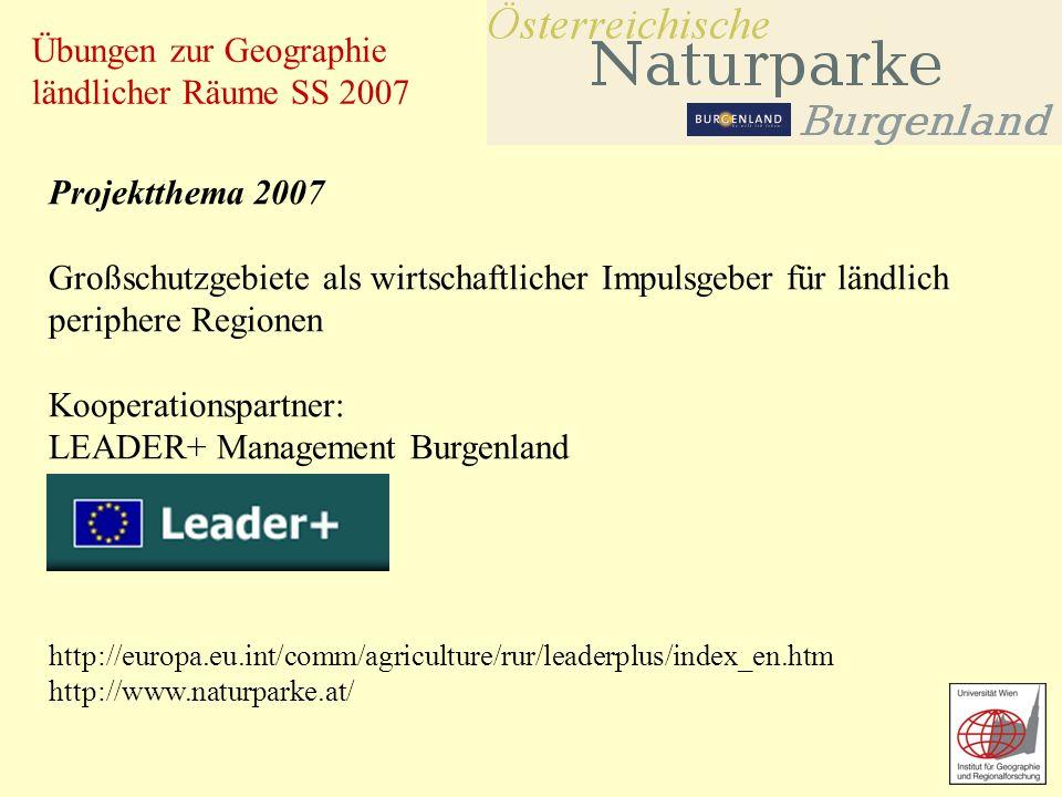 Übungen zur Geographie ländlicher Räume SS 2007 Projektthema 2007 Großschutzgebiete als wirtschaftlicher Impulsgeber für ländlich periphere Regionen K
