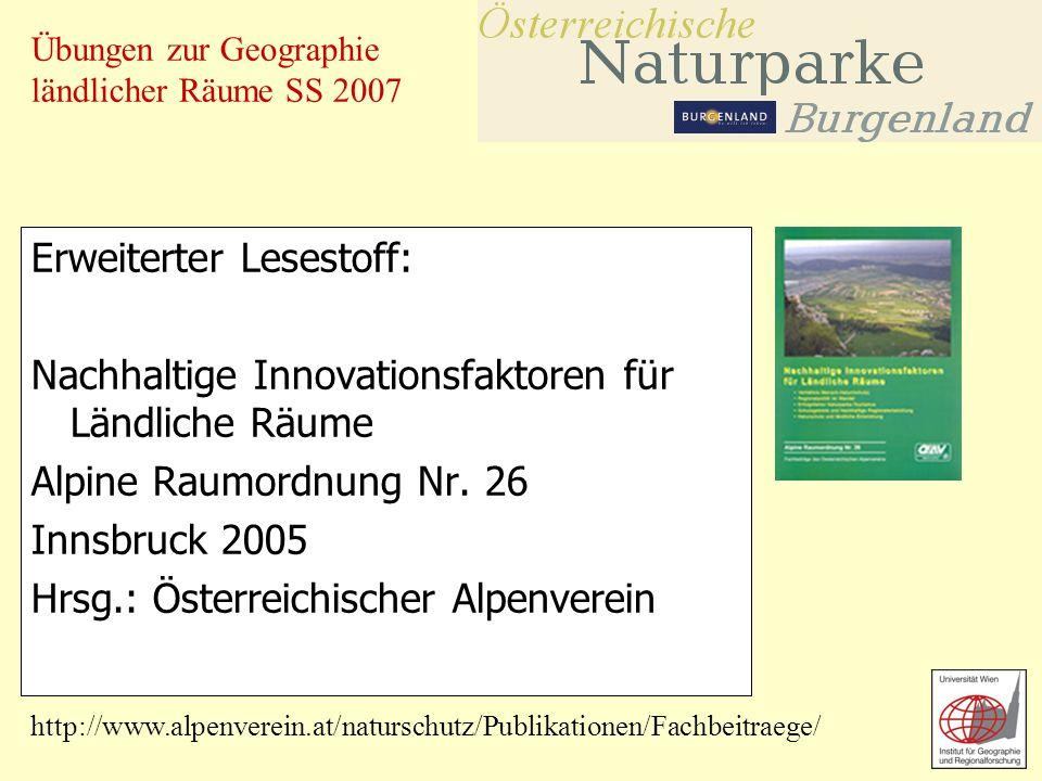 Übungen zur Geographie ländlicher Räume SS 2007 Für Interessierte: Die Broschüre 2006 kann gegen einen Unkostenbeitrag von 2,50 beim Verband der Naturparke Österreichs bestellt werden.