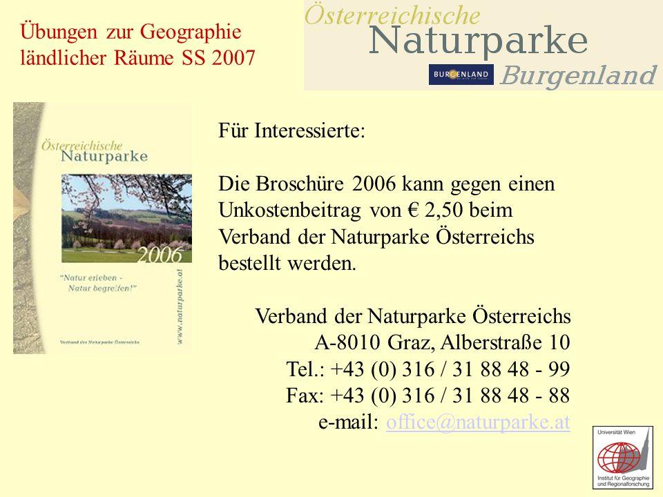 Übungen zur Geographie ländlicher Räume SS 2007 Für Interessierte: Die Broschüre 2006 kann gegen einen Unkostenbeitrag von 2,50 beim Verband der Natur