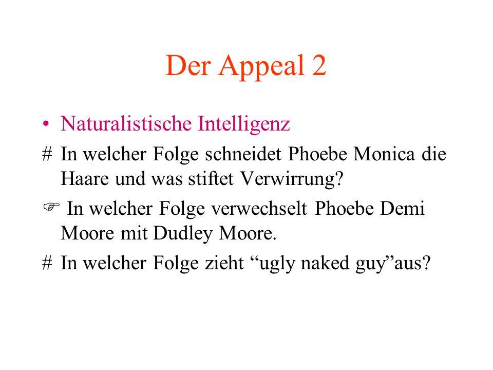 Der Appeal 2 Naturalistische Intelligenz #In welcher Folge schneidet Phoebe Monica die Haare und was stiftet Verwirrung? In welcher Folge verwechselt