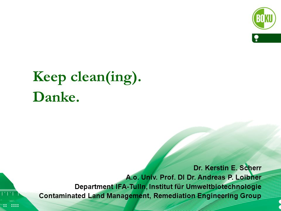 Keep clean(ing). Danke. Dr. Kerstin E. Scherr A.o.