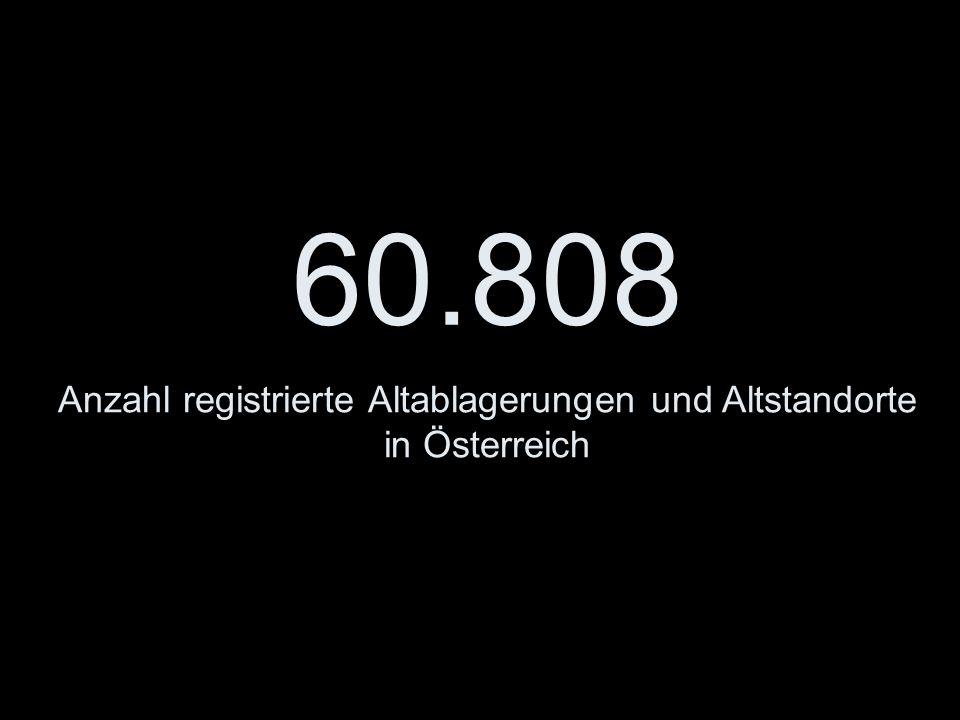 60.808 Anzahl registrierte Altablagerungen und Altstandorte in Österreich