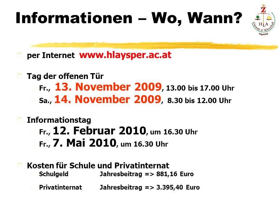Informationen – Wo, Wann. per Internet www.hlaysper.ac.at Tag der offenen Tür Fr., 13.