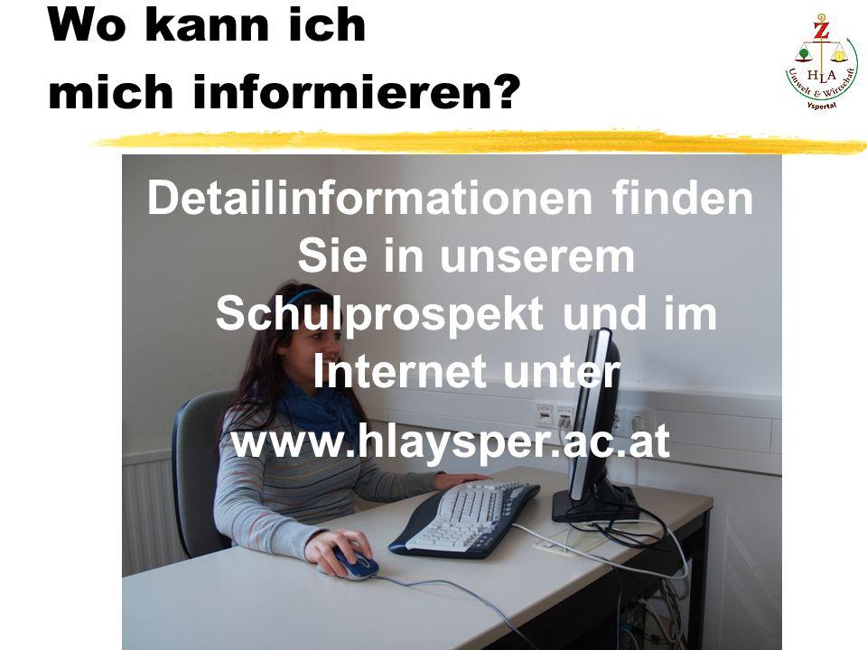 Detailinformationen finden Sie in unserem Schulprospektund im Internet unter www.hlaysper.ac.at Wo kann ich mich informieren