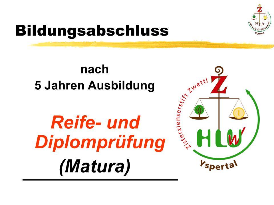 Bildungsabschluss nach 5 Jahren Ausbildung Reife- und Diplomprüfung (Matura)