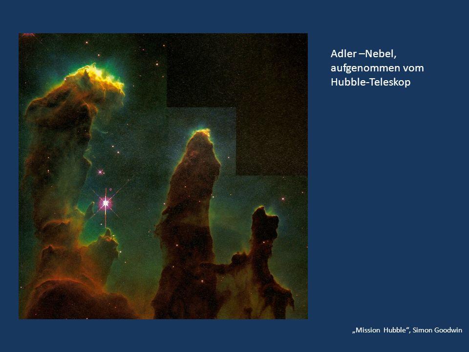 Mission Hubble, Simon Goodwin Adler –Nebel, aufgenommen vom Hubble-Teleskop
