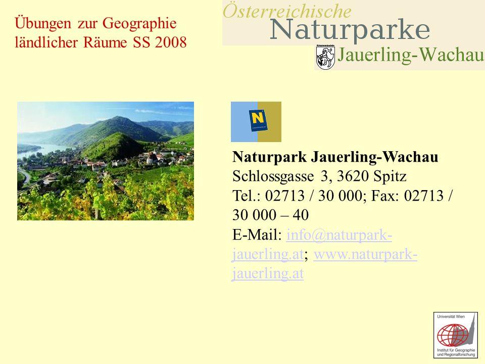 Übungen zur Geographie ländlicher Räume SS 2008 Naturpark Jauerling-Wachau Schlossgasse 3, 3620 Spitz Tel.: 02713 / 30 000; Fax: 02713 / 30 000 – 40 E