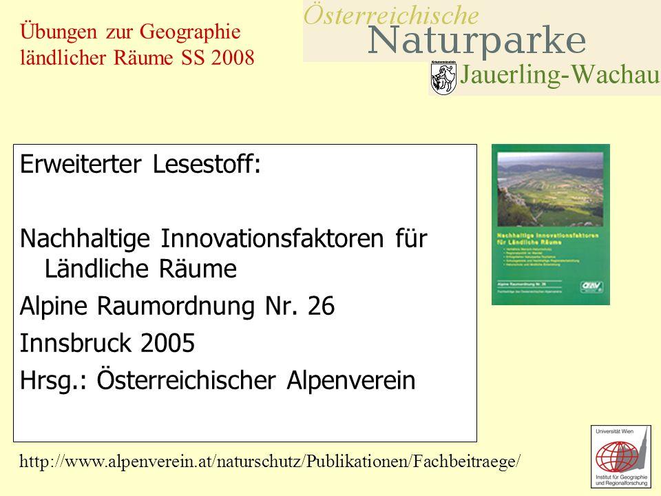 Übungen zur Geographie ländlicher Räume SS 2008 Erweiterter Lesestoff: Nachhaltige Innovationsfaktoren für Ländliche Räume Alpine Raumordnung Nr. 26 I