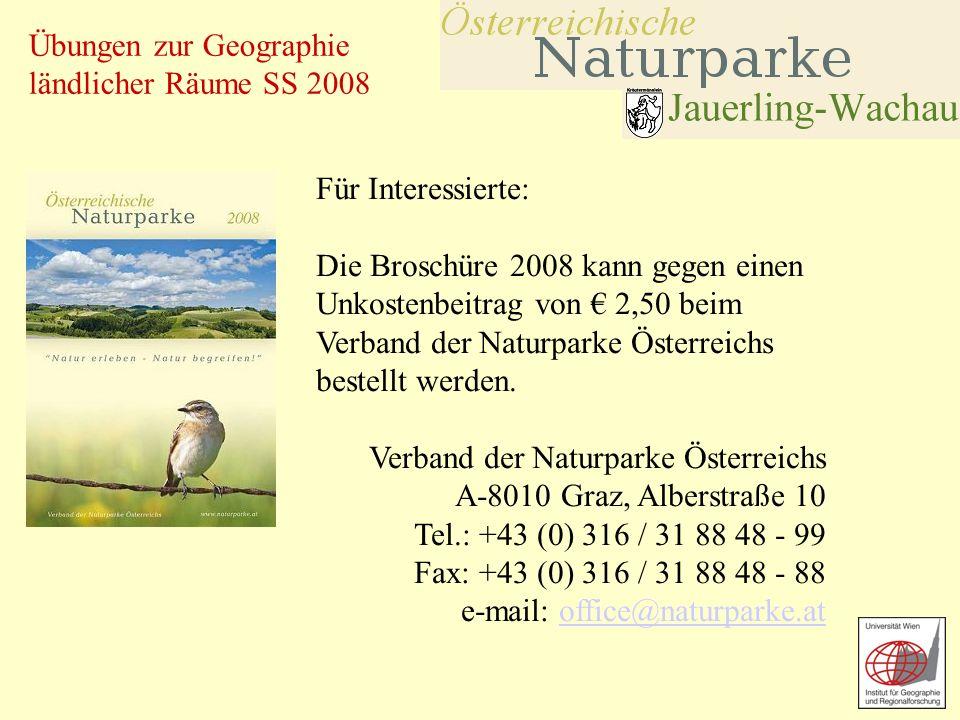 Übungen zur Geographie ländlicher Räume SS 2008 Für Interessierte: Die Broschüre 2008 kann gegen einen Unkostenbeitrag von 2,50 beim Verband der Natur