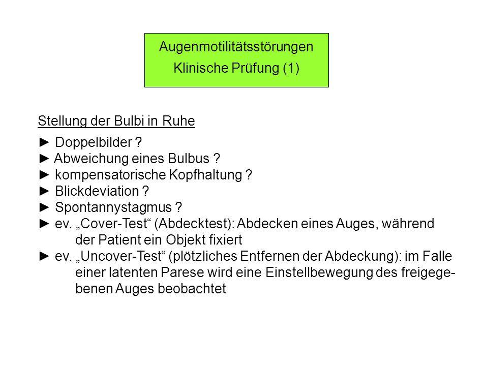 Augenmotilitätsstörungen Klinische Prüfung (1) Stellung der Bulbi in Ruhe Doppelbilder .