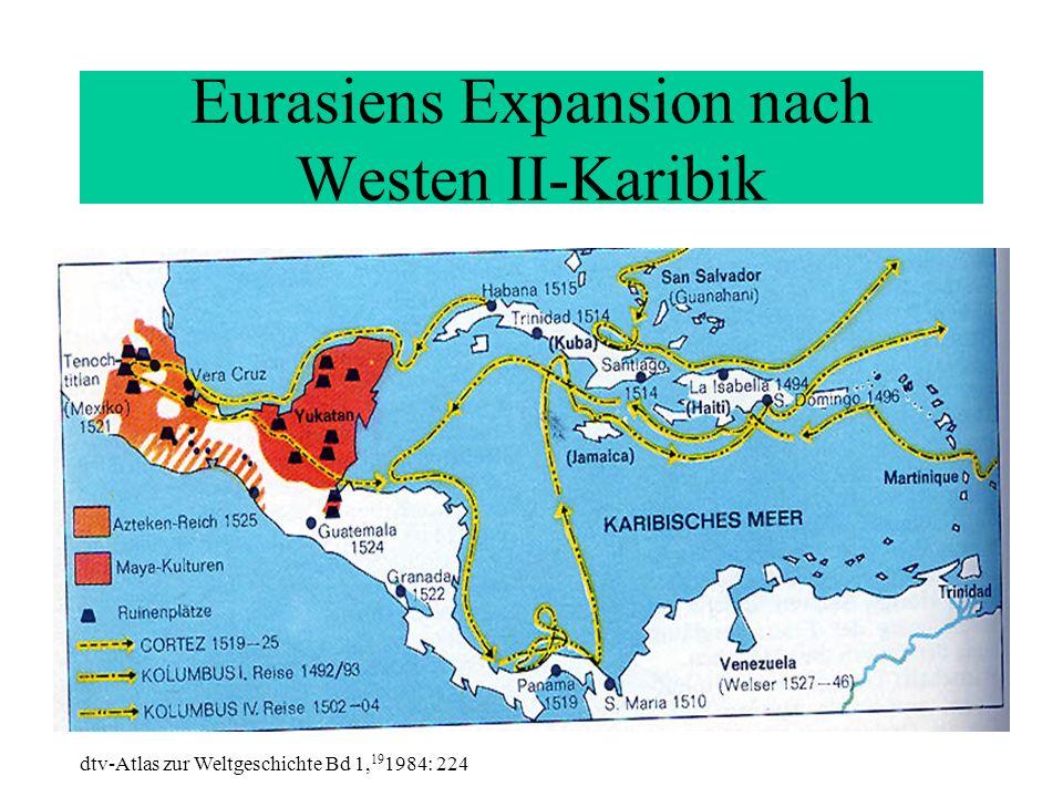 Eurasiens Expansion nach Westen II-Karibik dtv-Atlas zur Weltgeschichte Bd 1, 19 1984: 224