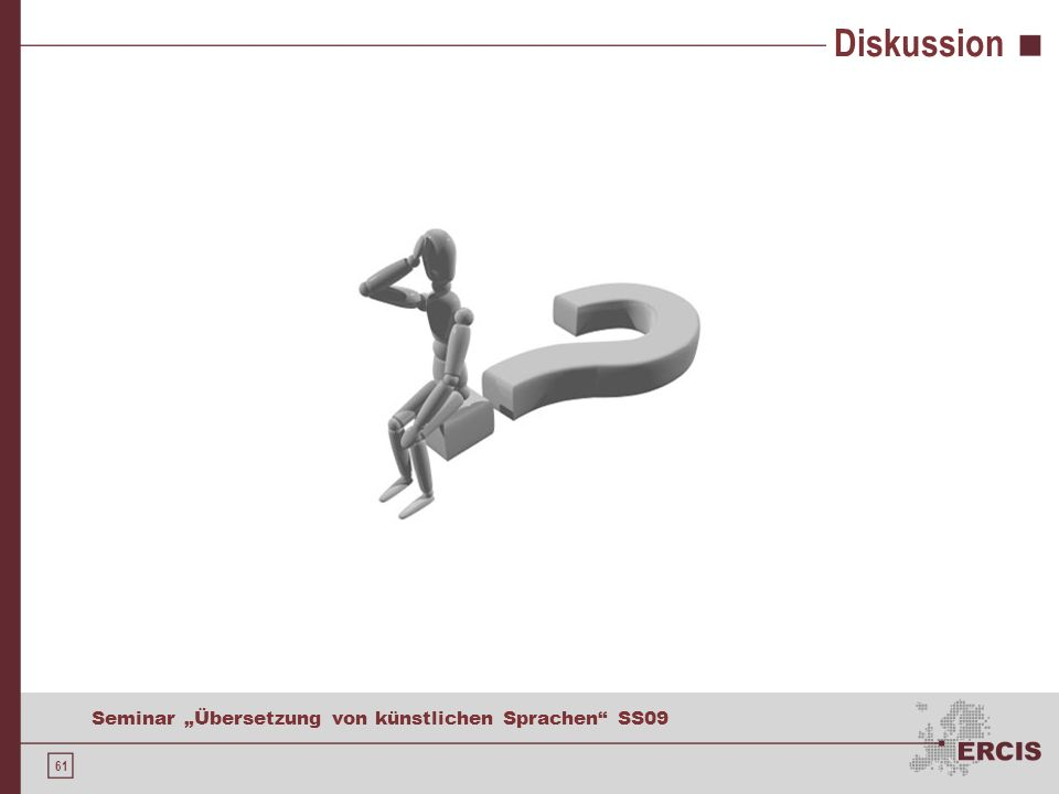 61 Seminar Übersetzung von künstlichen Sprachen SS09 Diskussion