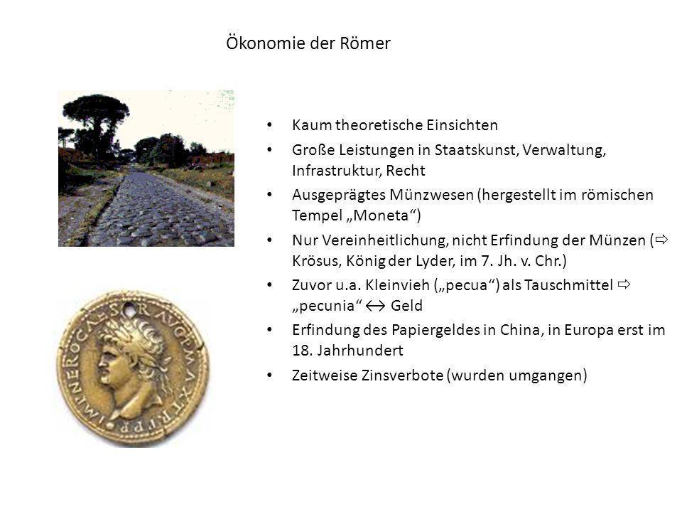 Kaum theoretische Einsichten Große Leistungen in Staatskunst, Verwaltung, Infrastruktur, Recht Ausgeprägtes Münzwesen (hergestellt im römischen Tempel