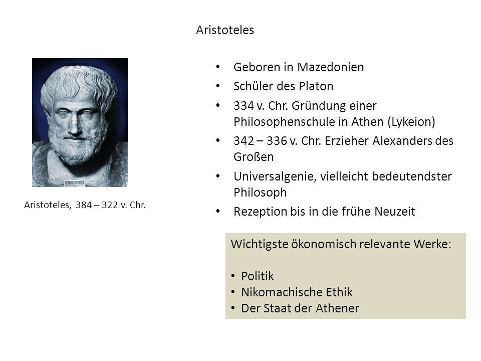 Geboren in Mazedonien Schüler des Platon 334 v. Chr. Gründung einer Philosophenschule in Athen (Lykeion) 342 – 336 v. Chr. Erzieher Alexanders des Gro